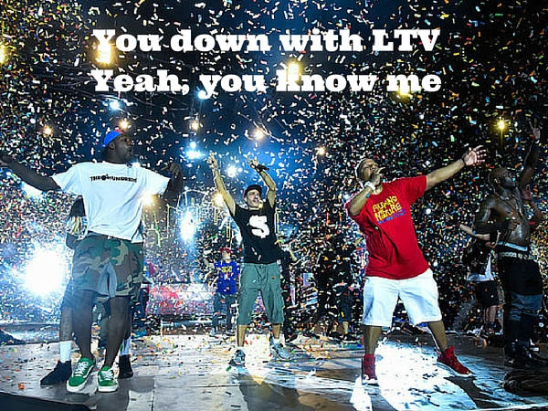 You down with LTVYeah, you know me